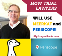 How Lawyers Will Use Live Streaming Apps to WinTrials